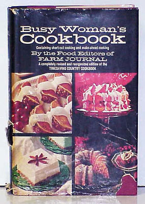 BUSY WOMAN'S COOKBOOK by Farm Journal - 1971 HCDJ