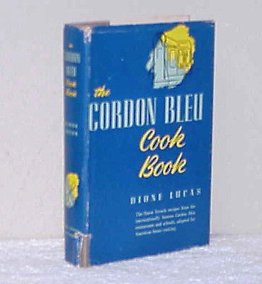 The CORDON BLEU Cook Book by Dione Lucas - 1947 HCDJ - French Recipes
