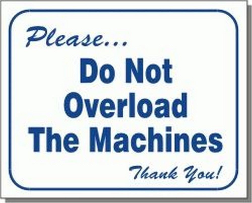 "L103 ""Please.do not overload the machines. Thank you!"" Model Number L103"