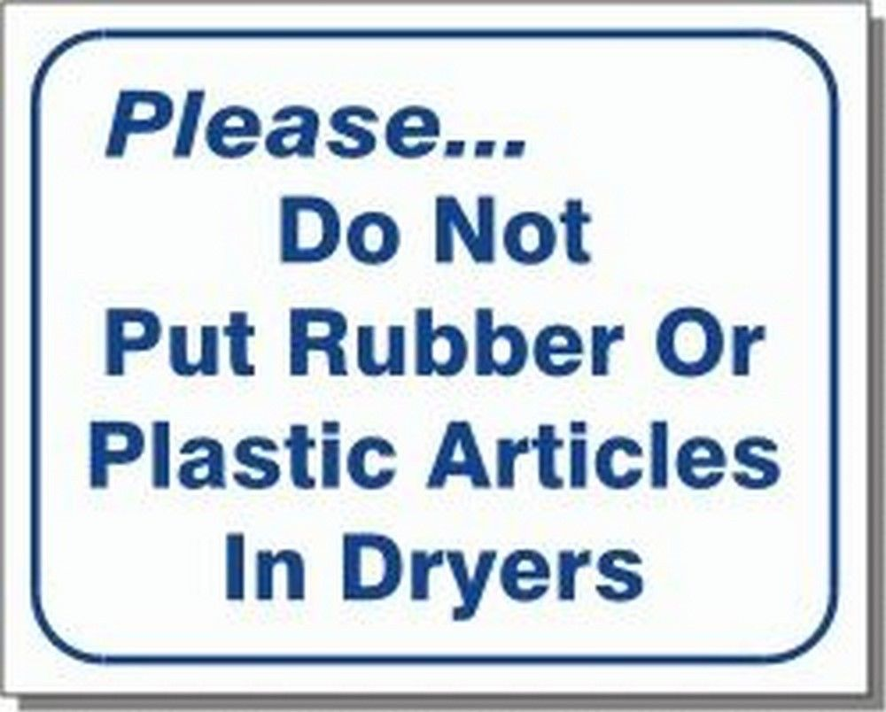 "L109 ""Please.do not put rubber or plastic articles in dryers"" Model Number L109"