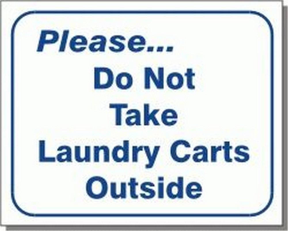 "L107 ""Please.do not take laundry carts outside"" Model Number L107"