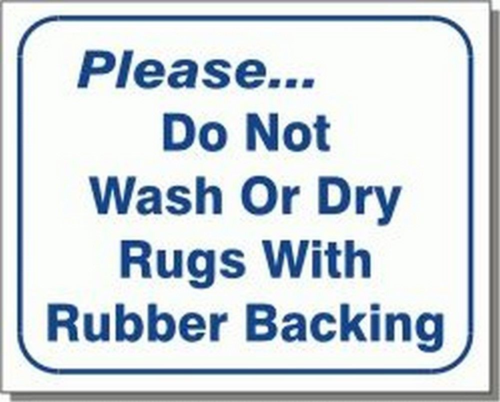 "L119 ""Please.do not wash or dry rugs with rubber backing"" Model Number L119"