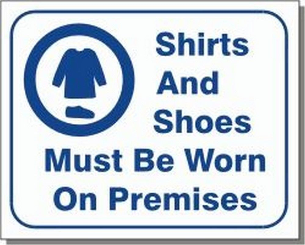 "L113 ""Shirts and shoes must be worn on premises"" Model Number L113"