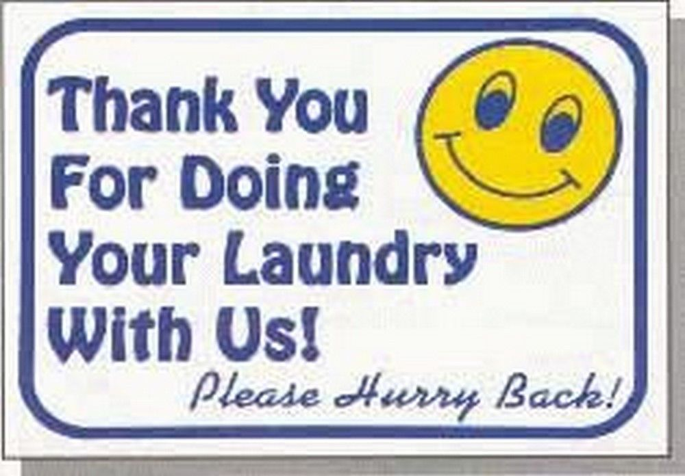 """L606 """"Thank You For Doing Your Laundry With Us! Please Hurry Back!"""" Model Number"""