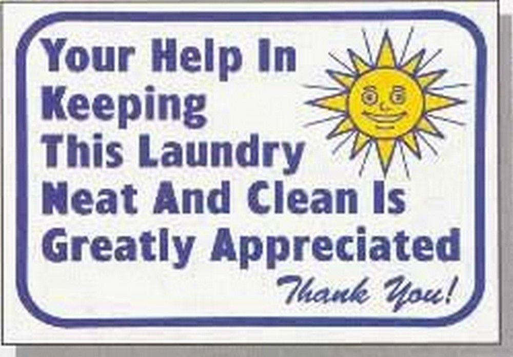 "L622 ""Your help in keeping this laundry neat and clean is greatly appreciated."""