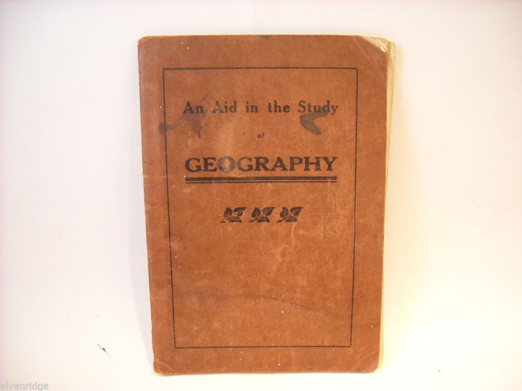 Antique Softcover Aid in the Study of Geography Revised 1920 Edition