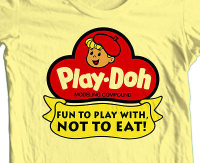 Play-Doh Fun to Play With  Not to Eat! T-shirt 70's 80's retro toys cotton tee