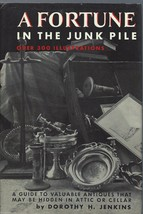 A Fortune In The Junk Pile-Dorothy H.Jenkins-A Guide To Valuable Antique... - $24.97