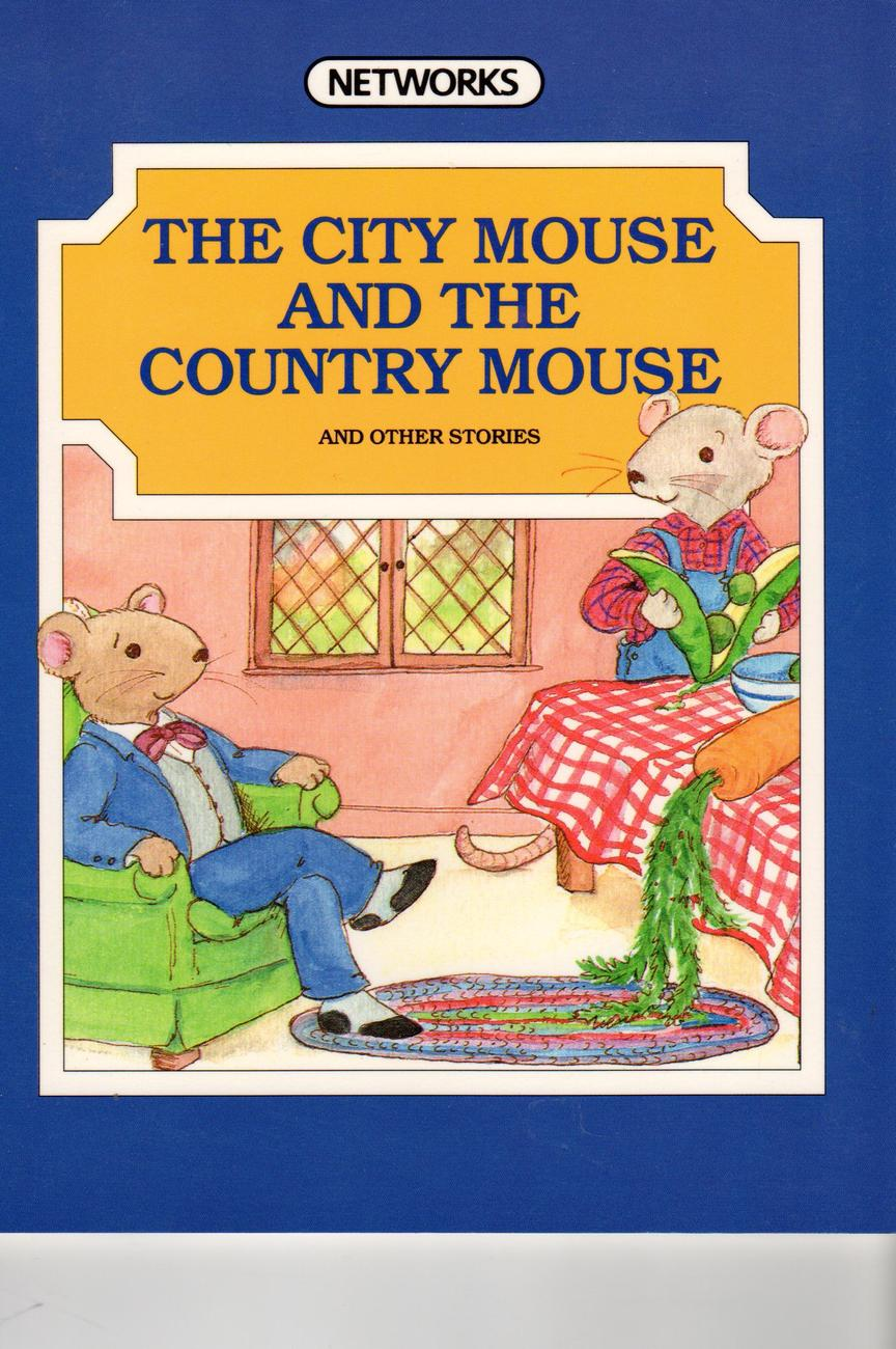 The City Mouse And The Country Mouse & Other Stories