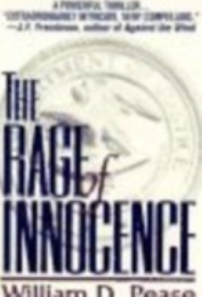The Rage of Innocence by William D. Pease
