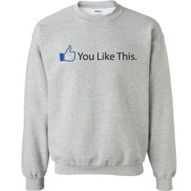 114 You Like This Crew Sweatshirt funny sexy icon button college social ... - $20.00+