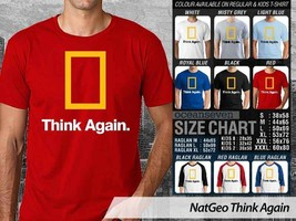 T Shirt Natational Geographic Think Again Theme Many Color  - $9.99+