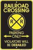 Railroad Crossing Parking Sign - $13.14