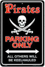 Pirate Parking Only - Others Will Be Keelhauled Parking Sign - $13.14
