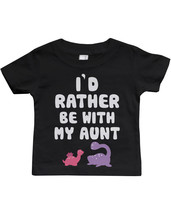 I'd Rather Be with My Aunt Funny Baby Crewneck Tee Infant Short Sleeve S... - $13.99
