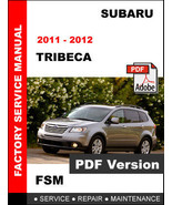 2011 - 2012 SUBARU TRIBECA WORKSHOP SERVICE REPAIR FACTORY MAINTENANCE M... - $14.95