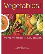 Vegetables! 100 Inspiring Recipes for Every Occasion (BRAND NEW paperback) - $10.00