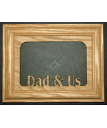 """Dad & Us"" Oak Insert and Picture Frame size 5x7 - $31.95"