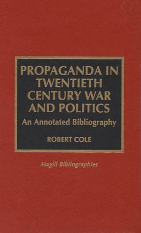 Propaganda in Twentieth Century War and Politics [Hardcover] [Nov 07, 1996] Cole