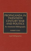 Propaganda in Twentieth Century War and Politics [Hardcover] [Nov 07, 19... - $90.99