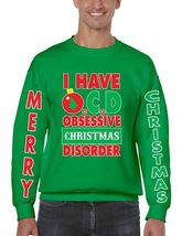 I Have O C D Christmas Men's Crewneck Sweatshirt Ugly Christmas Sweatshrit - $22.00