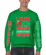 I Have O C D Christmas Men's Crewneck Sweatshirt Ugly Christmas Sweatshrit - $22.00