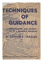Techniques of Guidance [Hardcover] by Traxler, Arthur E - $4.50