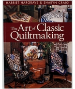 Art of Classic Quiltmaking Harriet Hargrave Sharyn Craig Quilt Patterns ... - $15.00