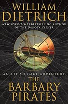 The Barbary Pirates: An Ethan Gage Adventure (Ethan Gage Adventures) Dietrich, W image 1