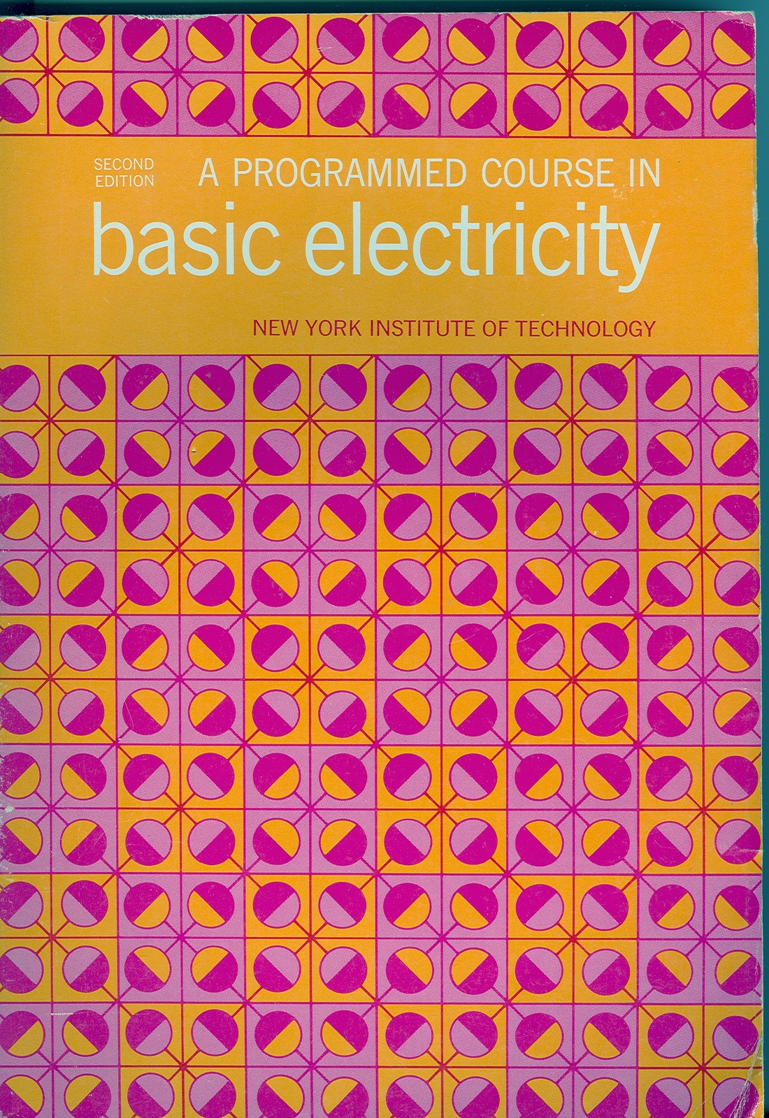 A PROGRAMMED COURSE IN BASIC ELECTRICITY;1970 PB;2nd Edition / 7th Printing;NYIT