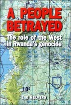 A People Betrayed: The Role of the West in Rwanda's Genocide Melvern, Linda - $29.69