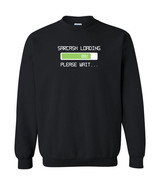 069 Sarcasm Loading Crew Sweatshirt funny rude party college new vintage retro - $20.00 - $25.00