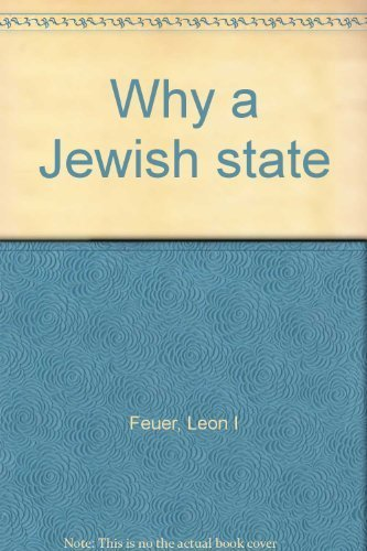 Primary image for Why a Jewish State [Hardcover] [Jan 01, 1942] Leon I. Feuer and Abba Hillel S...