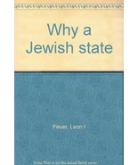Why a Jewish State [Hardcover] [Jan 01, 1942] Leon I. Feuer and Abba Hil... - $9.85