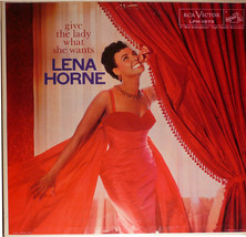 Lena Horne  Give The Lady What She Wants  RCA Records   LPM-1879 - $10.00