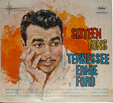 Tennessee Ernie Ford  *Sixteen Tons*  Capitol Records   T-1380  LP - $7.00