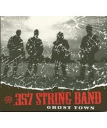 Ghost Town by .357 String Band (CD-R, Non-Record Label) - $19.99