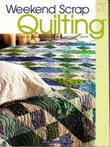 Weekend Scrap Quilting by Stauffer and Hatch (2004, Quilting Paperback) - $3.00