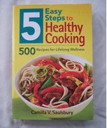 5 Easy Steps to Healthy Cooking by Camilla V. Saulsbury - $9.99