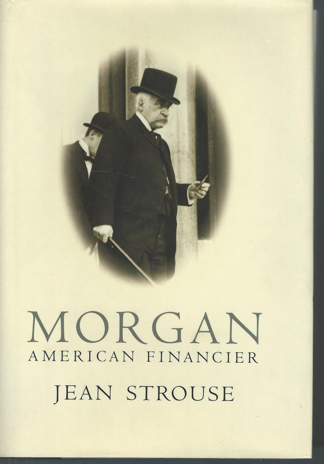 Morgan: American Financier--Jean Strouse, BUSINESS,HCDJ;HARVILL PRESS;796 PAGES