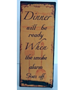 """""""Dinner Will Be""""  Antique Style Wall Art Sign Home Decor - $12.00"""