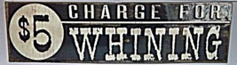 """$5 Charge"" Rustic Antique Style  New Wall Art Plaque Sign Home Decor - $14.00"