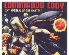 Commando Cody: Sky Marshal of the Universe, 12 Chapter Seria - $19.99