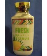 Bath and Body Works New Fresh Brazil Citrus Body Lotion 8 oz - $9.95