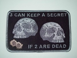 3 CAN KEEP A SECRET IF 2 ARE DEAD DEATH SKULL BIKER PATCH (BLACK & GRAY&... - $10.99