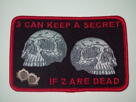 3 CAN KEEP A SECRET IF 2 ARE DEAD DEATH SKULL BIKER PATCH (BLACK & RED) - $10.99