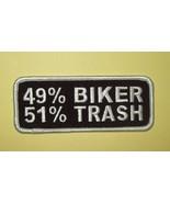"""49% BIKER  51% TRASH  ( 4"""" ) BIKER MOTORCYCLE JACKET VEST PATCH - $7.99"""