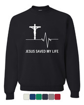 Jesus Saved My Life Sweatshirt Christian Religion Faith God - $14.73+