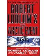 Robert Ludlum's (TM) The Arctic Event (Covert-One series (7)) [Mass Mark... - $3.99