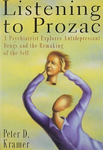 Primary image for Listening to Prozac: A Psychiatrist Explores Antidepressant Drugs and the Remaki